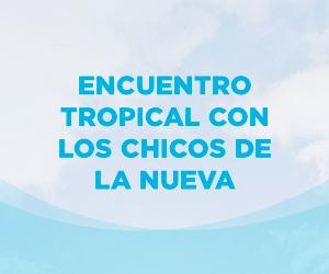 Encuentro Tropical